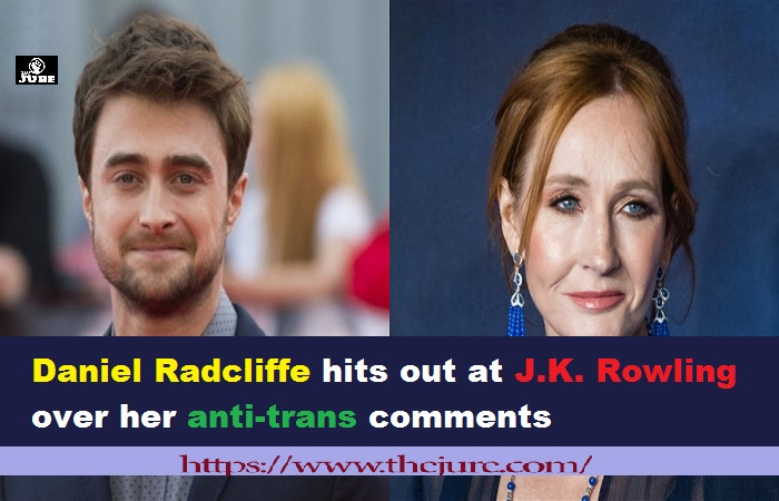 Daniel Radcliffe hits out at J.K. Rowling over her anti-trans comments